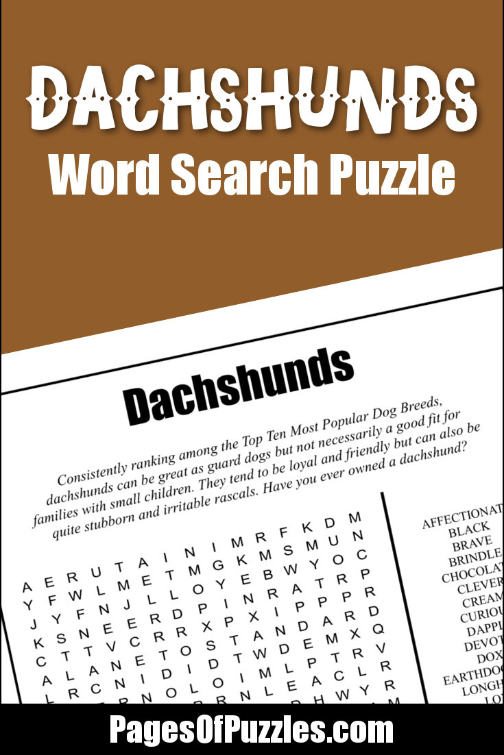 A fun printable word search puzzle all about dachshunds and some of the terms used to describe them such as affectionate, clever, longhaired, loyal, paddle shaped paws, sausage dog, symbol of Germany, and wiener dog.