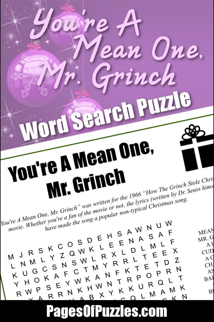 A fun printable word search puzzle featuring the lyrics of the classic Christmas song You're A Mean One, Mr. Grinch that you can sing along with as you search for words including charming, bad banana, nasty wasty, skunk, unwashed socks, and stank.